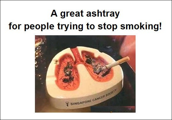 A great ashtray for people trying to stop smoking