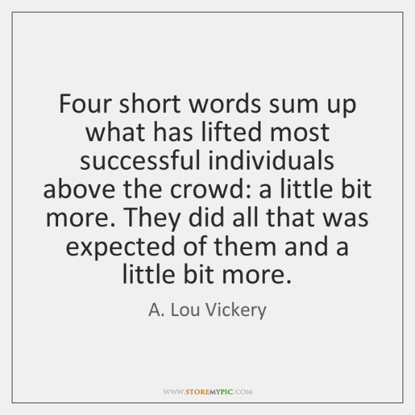 Four short words sum up what has lifted most successful individuals above ...
