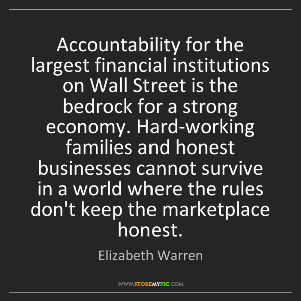 Elizabeth Warren: Accountability for the largest financial institutions...