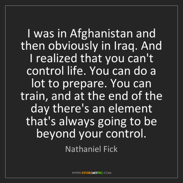 Nathaniel Fick: I was in Afghanistan and then obviously in Iraq. And...