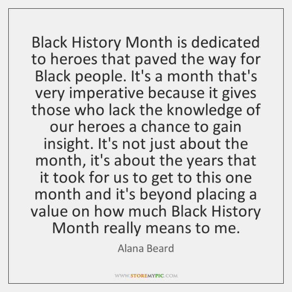 Black History Month is dedicated to heroes that paved the way for ...