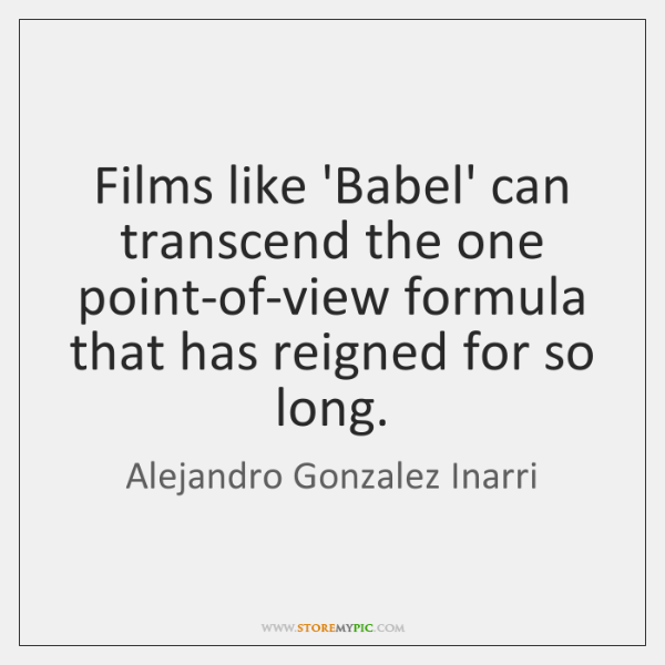 Films like 'Babel' can transcend the one point-of-view formula that has reigned ...