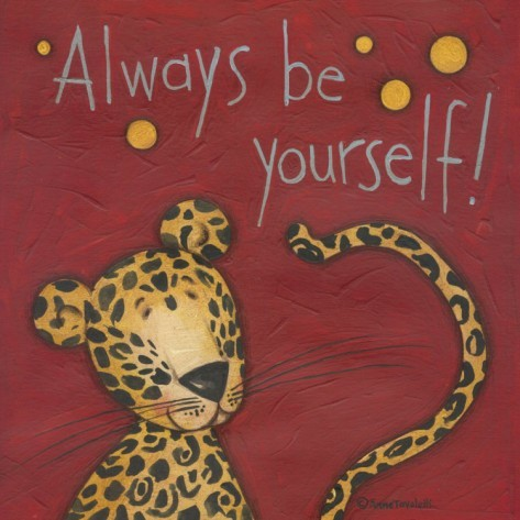 Always be yourself tiger