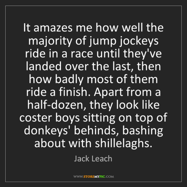 Jack Leach: It amazes me how well the majority of jump jockeys ride...