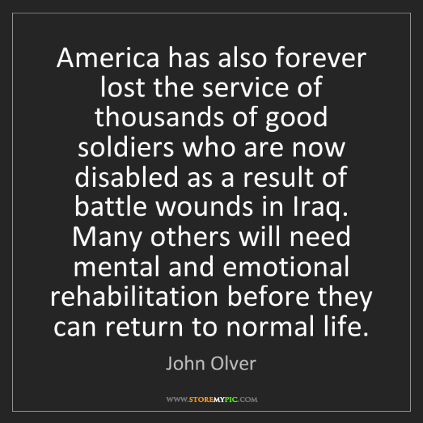 John Olver: America has also forever lost the service of thousands...