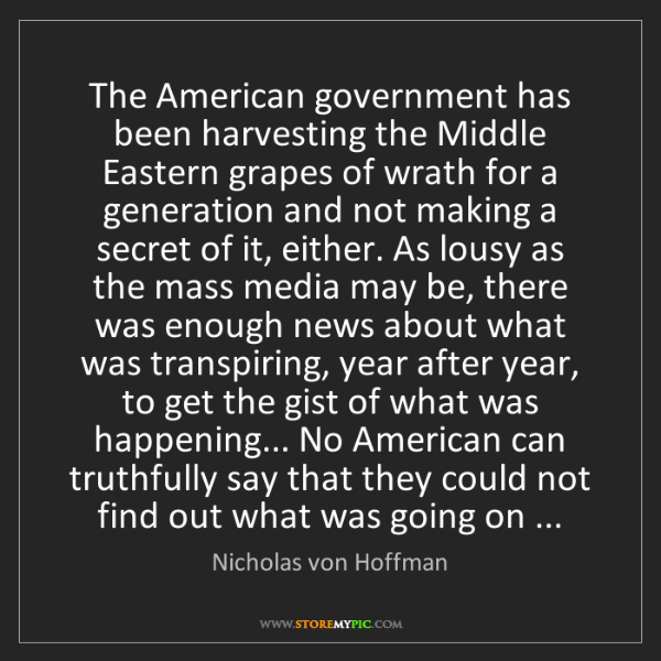 Nicholas von Hoffman: The American government has been harvesting the Middle...