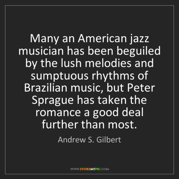 Andrew S. Gilbert: Many an American jazz musician has been beguiled by the...