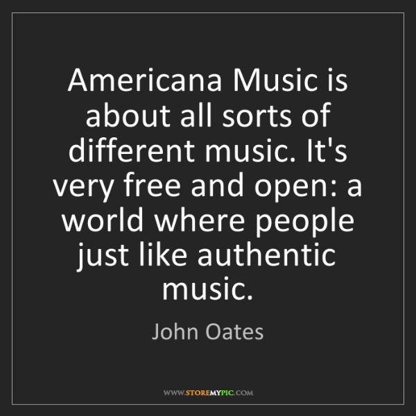 John Oates: Americana Music is about all sorts of different music....