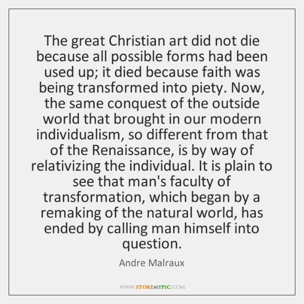 The great Christian art did not die because all possible forms had ...