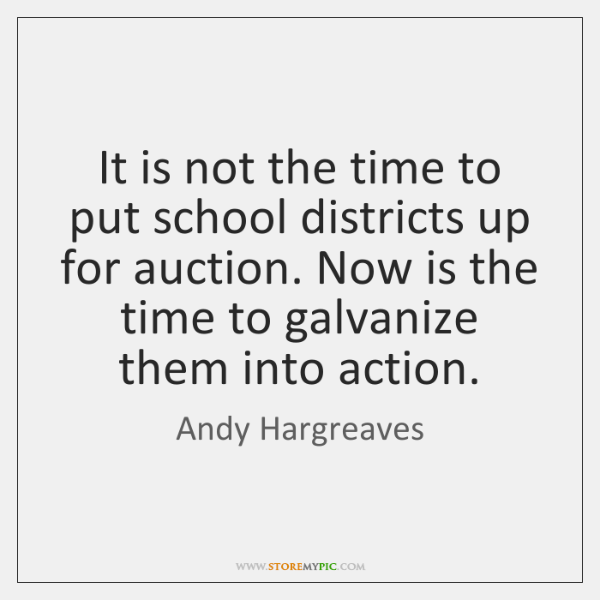 It is not the time to put school districts up for auction. ...