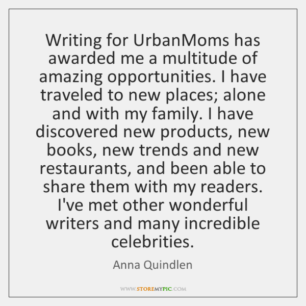 Writing for UrbanMoms has awarded me a multitude of amazing opportunities. I ...