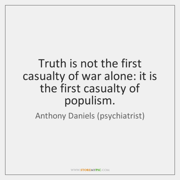 Truth is not the first casualty of war alone: it is the ...