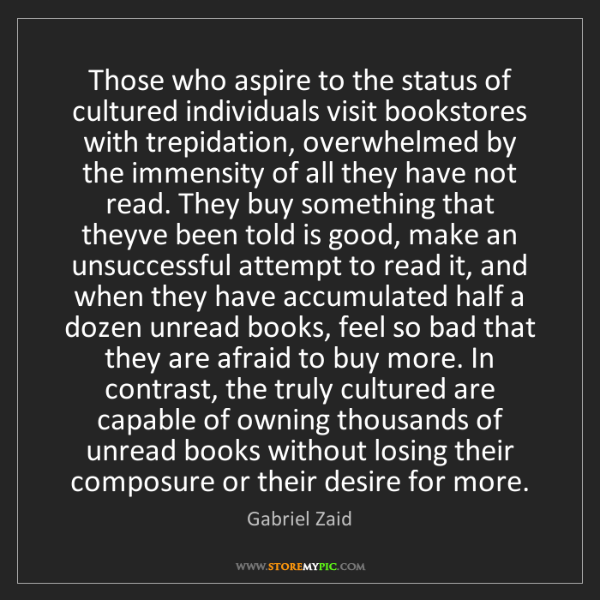 Gabriel Zaid: Those who aspire to the status of cultured individuals...