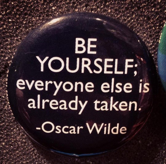 Be yourself everyone else is already taken batch
