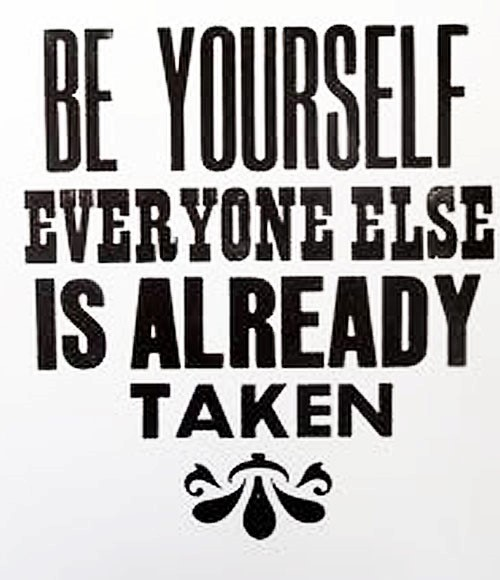 Be yourself everyone else is already taken note image