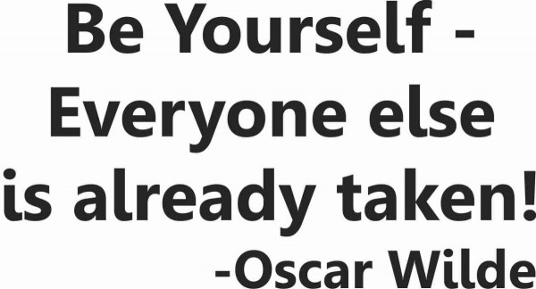 Be yourself everyone else is already taken quote 001