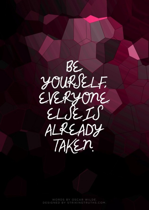 Be yourself everyone else is already taken quote 002