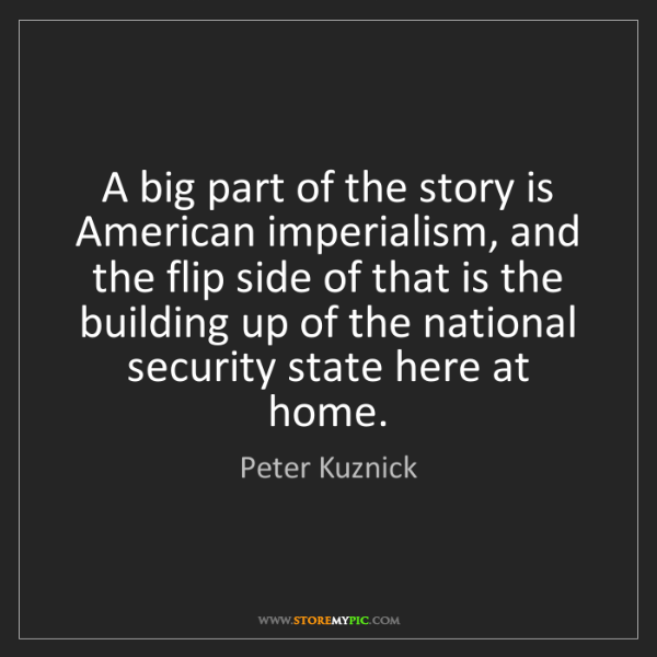Peter Kuznick: A big part of the story is American imperialism, and...