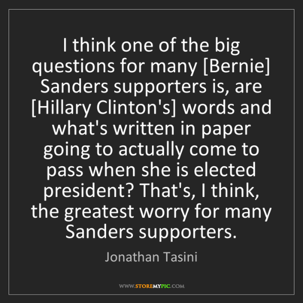 Jonathan Tasini: I think one of the big questions for many [Bernie] Sanders...