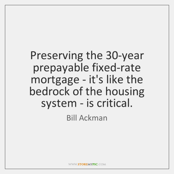 Preserving the 30-year prepayable fixed-rate mortgage - it's like the bedrock of ...