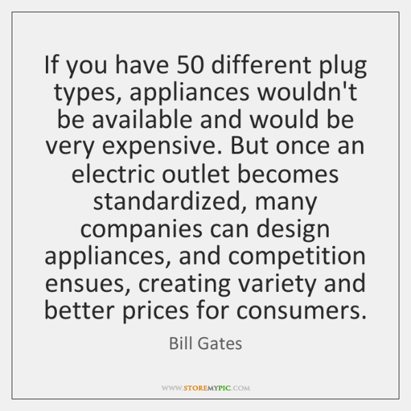 If you have 50 different plug types, appliances wouldn't be available and would ...