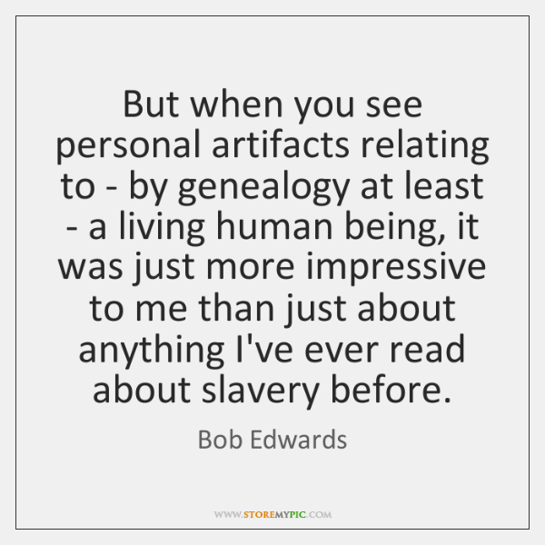 But when you see personal artifacts relating to - by genealogy at ...