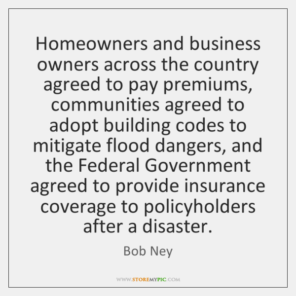 Homeowners and business owners across the country agreed to pay premiums, communities ...