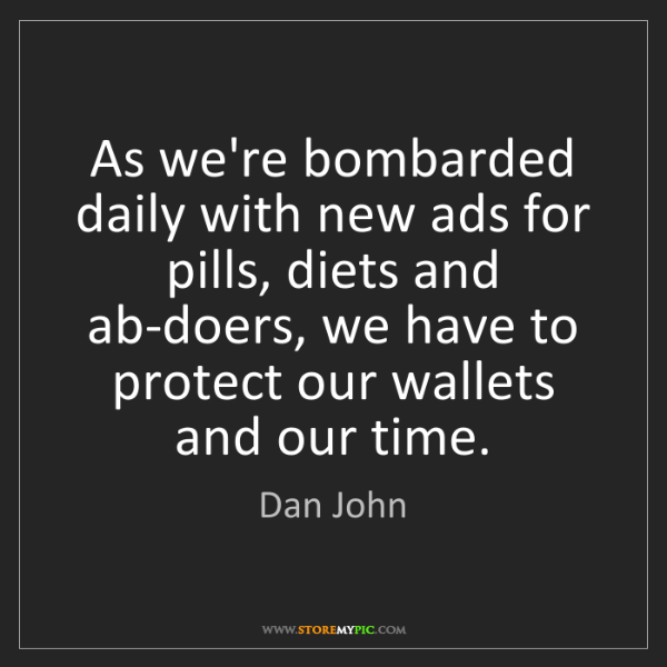 Dan John: As we're bombarded daily with new ads for pills, diets...