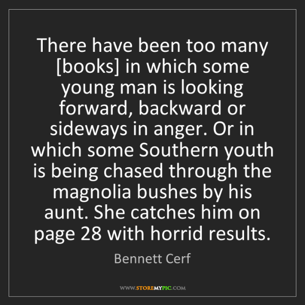 Bennett Cerf: There have been too many [books] in which some young...