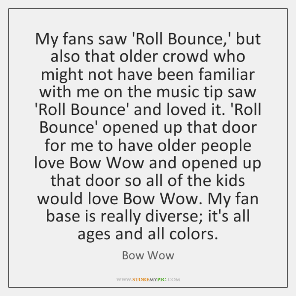 My fans saw 'Roll Bounce,' but also that older crowd who ...