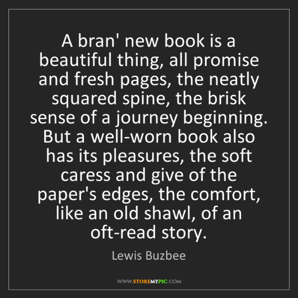 Lewis Buzbee: A bran' new book is a beautiful thing, all promise and...