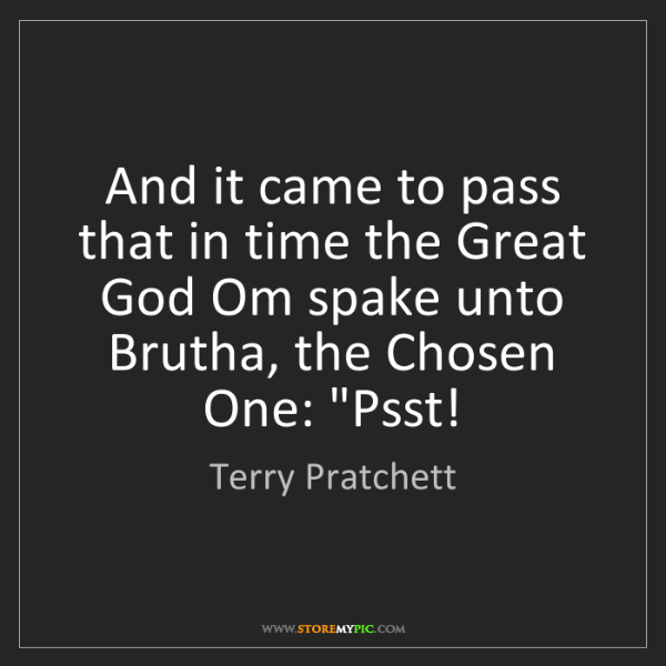 Terry Pratchett: And it came to pass that in time the Great God Om spake...