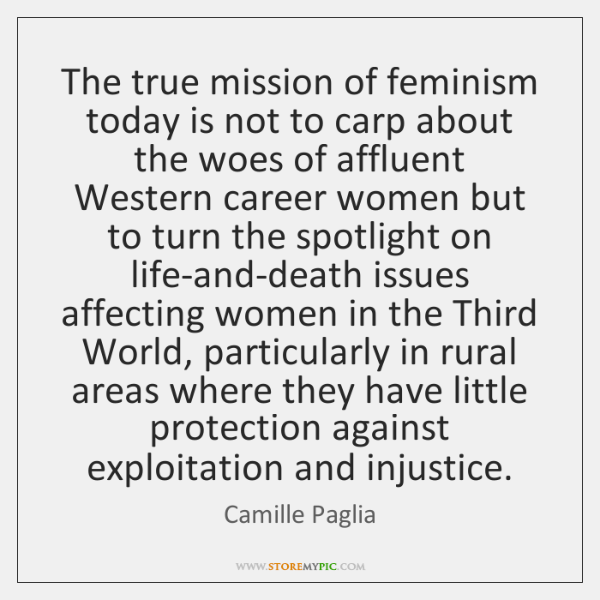 The true mission of feminism today is not to carp about the ...