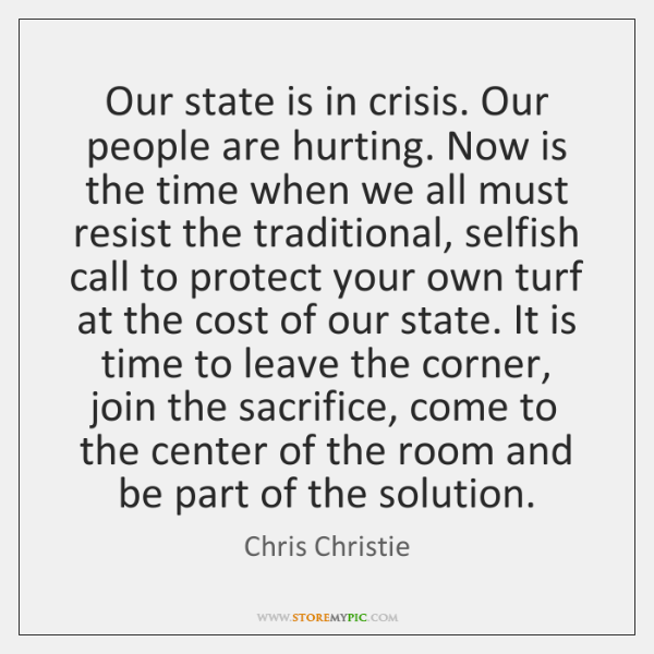 Our state is in crisis. Our people are hurting. Now is the ...