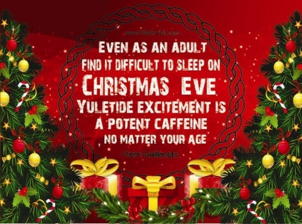 Even as an adult find it difficult to sleep on chirstmas eve yuletide excitement is
