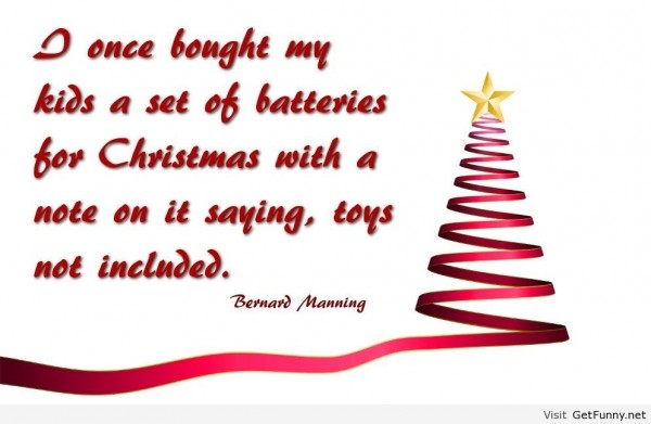 I once bought my kids a set of batteries for christmas with a note on it saying toys