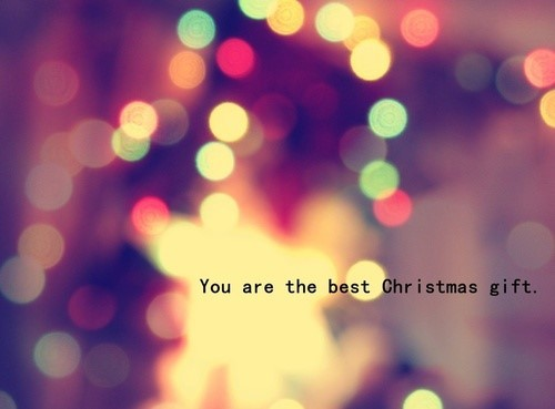 You are the best christmas gift