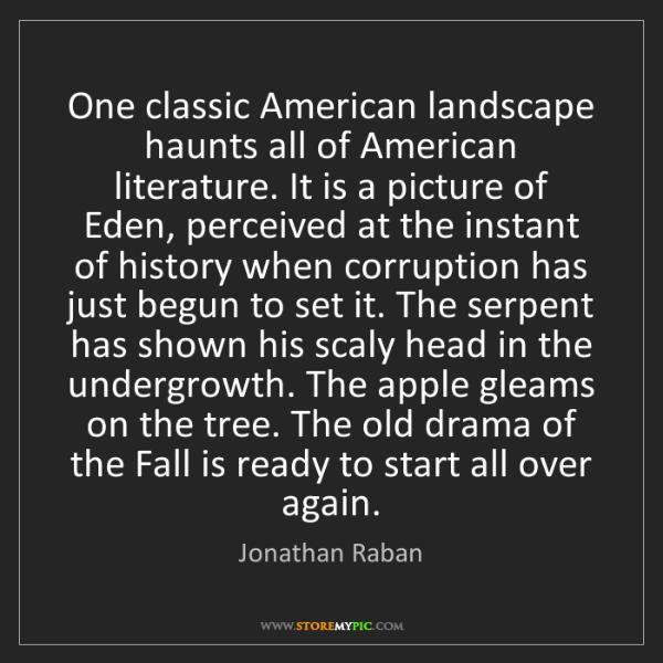 Jonathan Raban: One classic American landscape haunts all of American...