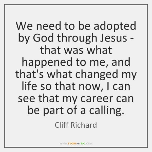 We need to be adopted by God through Jesus - that was ...