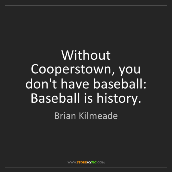 Brian Kilmeade: Without Cooperstown, you don't have baseball: Baseball...