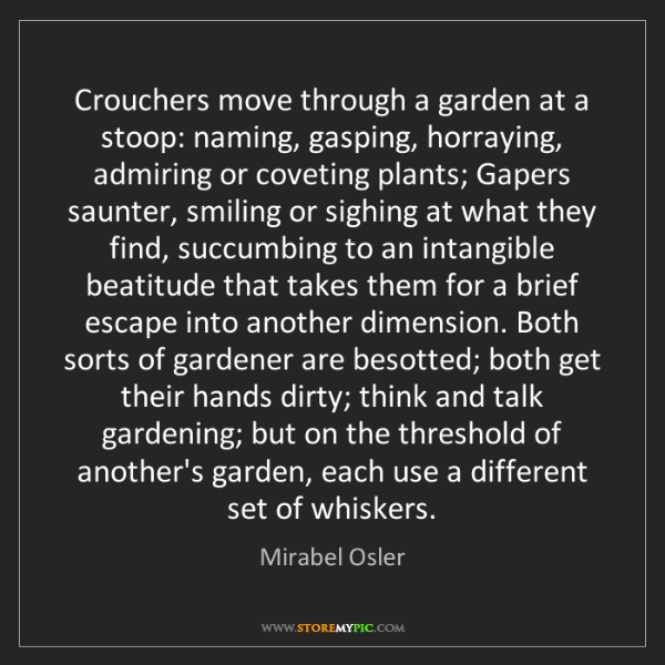 Mirabel Osler: Crouchers move through a garden at a stoop: naming, gasping,...