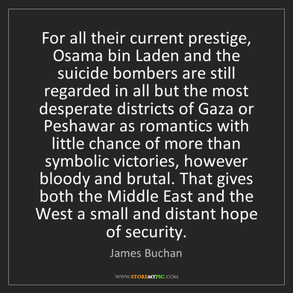 James Buchan: For all their current prestige, Osama bin Laden and the...