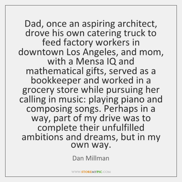 Dad, once an aspiring architect, drove his own catering truck to feed ...