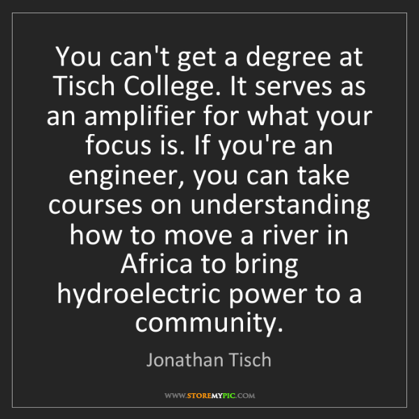 Jonathan Tisch: You can't get a degree at Tisch College. It serves as...