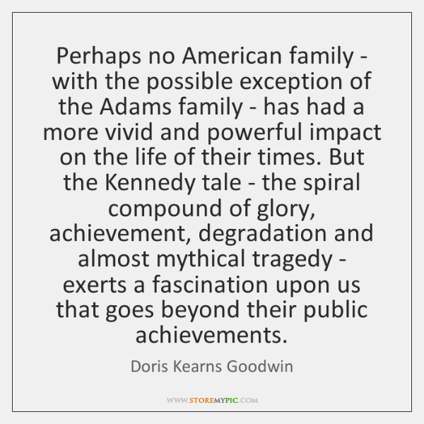Perhaps no American family - with the possible exception of the Adams ...