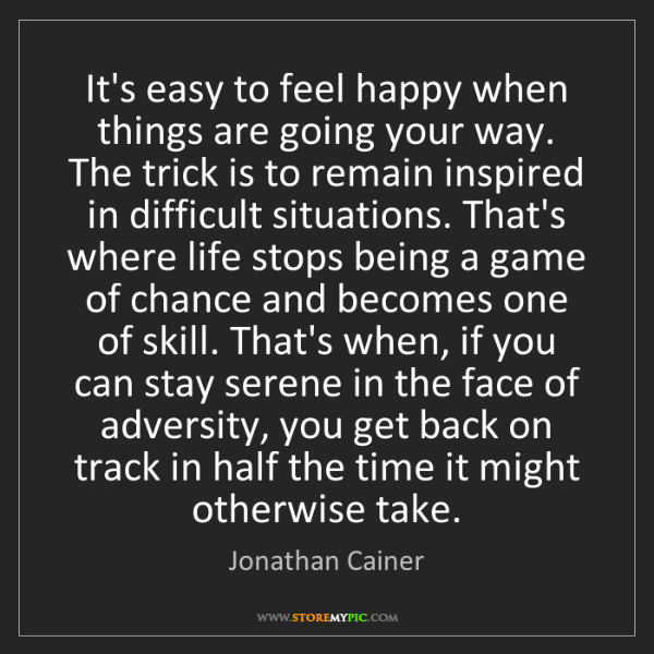 Jonathan Cainer: It's easy to feel happy when things are going your way....