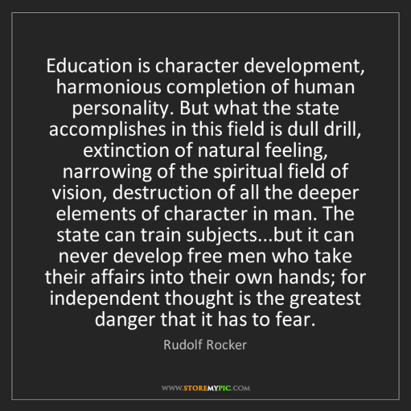 Rudolf Rocker: Education is character development, harmonious completion...
