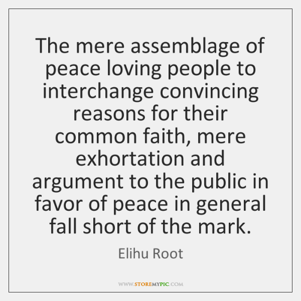 The mere assemblage of peace loving people to interchange convincing reasons for ...