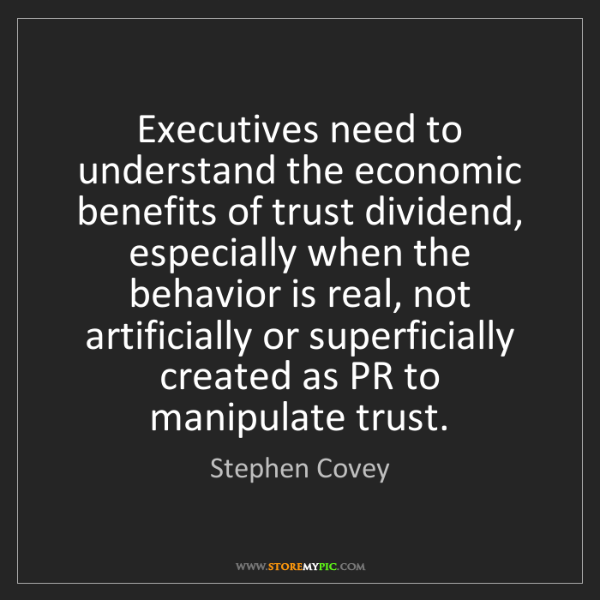 Stephen Covey: Executives need to understand the economic benefits of...