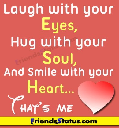 Laugh With Your Eyes Hug With Your Soul And Smile With Your Heart